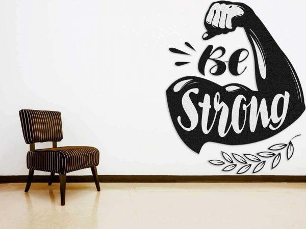 Vinilo Decorativo Be Strong | Carteles XXL - Impresión carteleria publicitaria