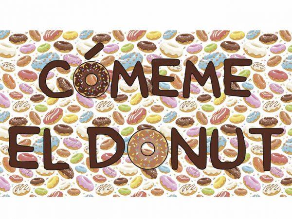 Alfombra PVC Cómeme el donut | Carteles XXL - Impresión carteleria publicitaria