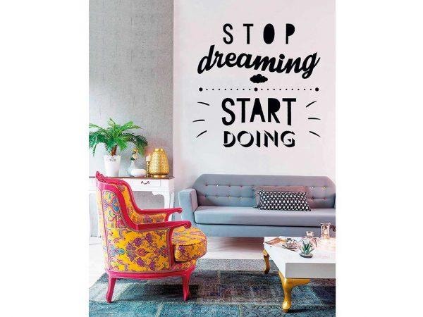 Vinilo Frases Stop Dreaming | Carteles XXL - Impresión carteleria publicitaria